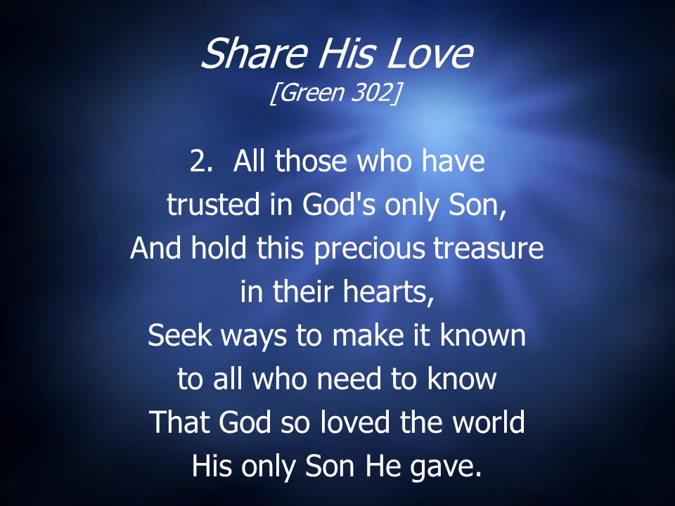 Share His Love [Green 302] 2. All those who have